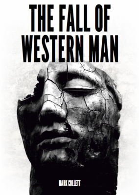 Mark Collet, The Fall of Western Man