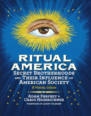 Ritual America, secret brotherhoods and their Influence on American society