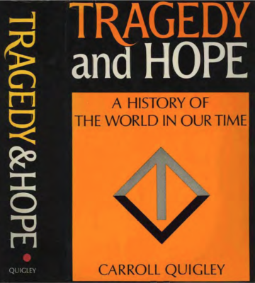 Tragedy and Hope, Carroll Quigley
