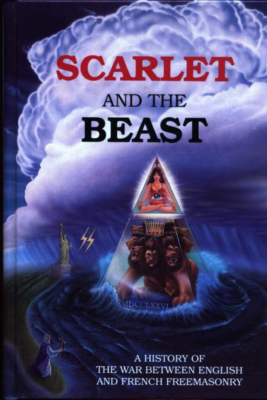 Scarlet and the Beast, the War between English and French Masonry