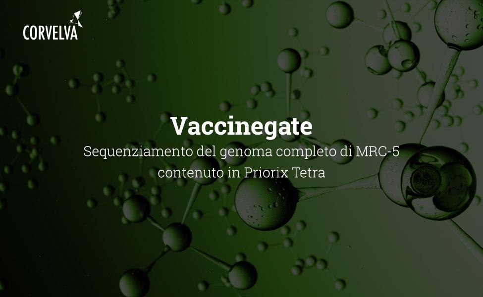Vaccinegate : Complete genome sequencing of MRC-5 contained in Priorix Tetra