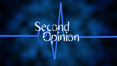 A Second Opinion